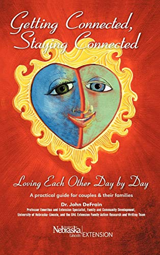 Getting Connected, Staying Connected: Loving One Another, Day by Day: John DeFrain