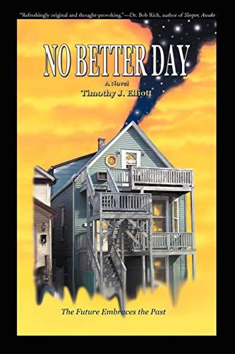 No Better Day: Elliott, Timothy J.
