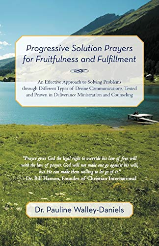 9781469773445: Progressive Solution Prayers for Fruitfulness and Fulfillment: An Effective Approach to Solving Problems Through Different Types of Divine ... in Deliverance Ministration and Counseling