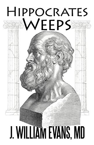 9781469777009: Hippocrates Weeps: An Indictment of Changes for the American Health-Care System