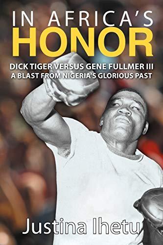 In Africa's Honor: Dick Tiger versus Gene: Ihetu, Justina