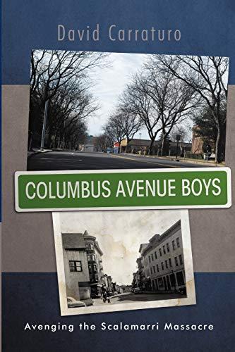 9781469778280: Columbus Avenue Boys: Avenging the Scalamarri Massacre