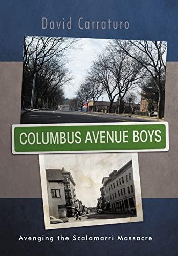 9781469778297: Columbus Avenue Boys: Avenging the Scalamarri Massacre