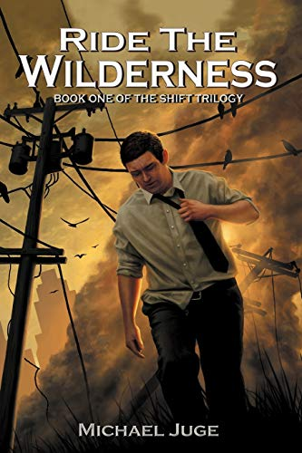 9781469779522: Ride the Wilderness: Book One of the Shift Trilogy