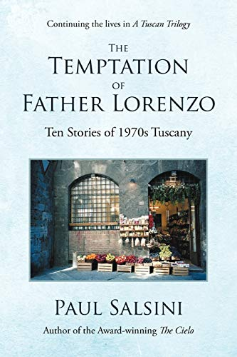 The Temptation of Father Lorenzo: Ten Stories of 1970s Tuscany: Salsini, Paul