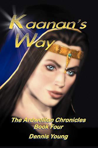 9781469791869: Kaanan's Way: The Ardwellian Chronicles, Book Four