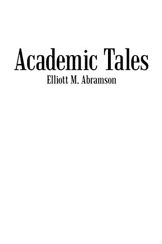 Academic Tales: Elliott M. Abramson