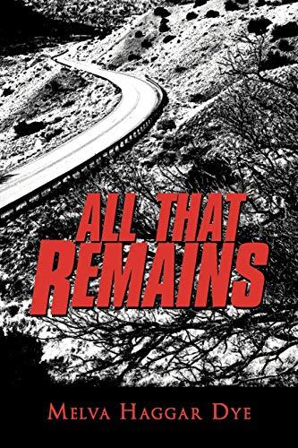 All That Remains: Melva Haggar Dye