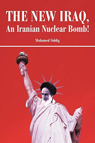 The New Iraq, An Iranian Nuclear Bomb: Mohamed Siddig