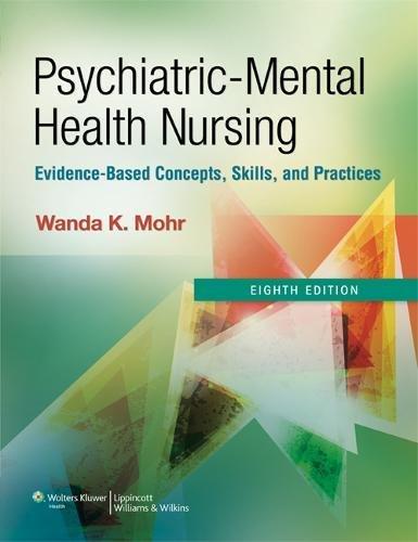 Psychiatric-Mental Health Nursing, 8th Edition: Wanda K. Mohr