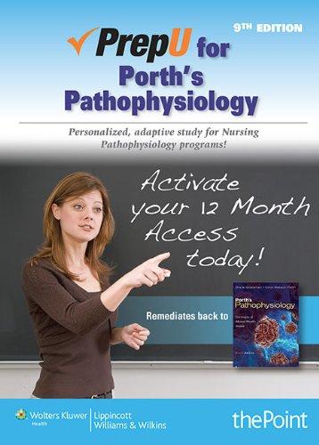 prepU for Porth's Pathophysiology: Carol Porth RN MSN PhD