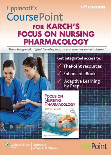 Lippincott CoursePoint (Ver1) for Focus on Nursing Pharmacology: Karch, Amy M