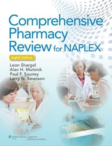 9781469834733: Comprehensive Pharmacy Review for Naplex 8e, Comprehensive Pharmacy Review for Naplex: Practice Exams, Cases, and Test Prep 8e, Plus Lippincott Compre