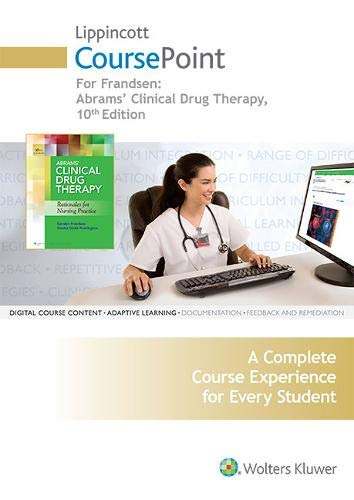 Lippincott CoursePoint for Frandsen: Abrams' Clinical Drug Therapy: Frandsen EdD RN, Geralyn; ...