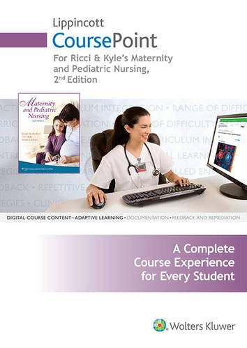 Lippincott Coursepoint for Maternity and Pediatric Nursing: Ricci, Susan; Kyle, Terri; Carman, ...