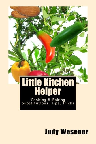 9781469900117: Little Kitchen Helper: Cooking & Baking Substitutions, Tips, Tricks