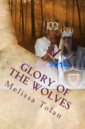 9781469900827: Glory of the Wolves: One King, One world, One story...
