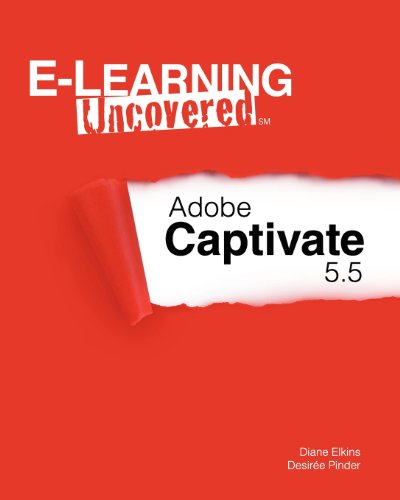 9781469900919: E-Learning Uncovered: Adobe Captivate 5.5