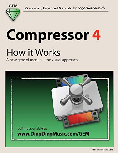 9781469901169: Compressor 4 - How it Works: A new type of manual - the visual approach