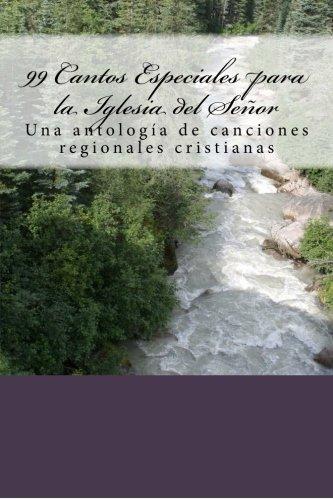 9781469901626: 99 Cantos Especiales para la Iglesia del Señor (Spanish Edition)