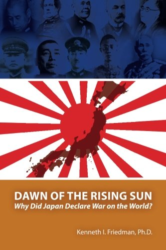 9781469902227: Dawn of the Rising Sun: Why Did Japan Declare War on the World?