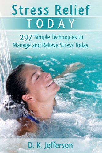 9781469903583: Stress Relief Today: Causes, Effects, and Management Techniques That Can Improve Your Life!
