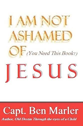 9781469903620: I Am NOT Ashamed of Jesus