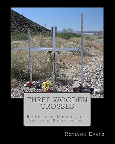 9781469903835: Three Wooden Crosses: Roadside Memorials of the Southwest