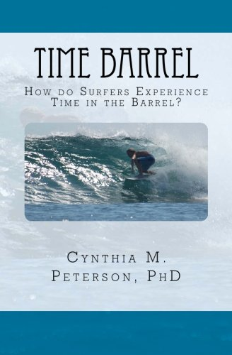 Time Barrel: How do Surfers Experience Time in the Barrel?: Peterson, C. M.