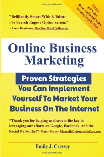 Online Business Marketing - Proven Strategies You Can Implement Yourself To Market Your Business On...