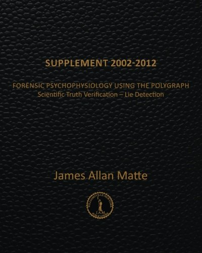 9781469907932: Supplement 2002-2012: Forensic Psychophysiology Using the Polygraph