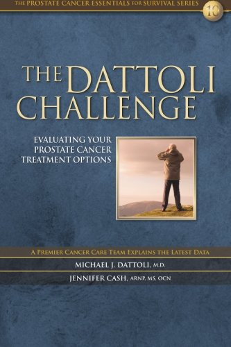 9781469909158: The Dattoli Challenge: Evaluating Your Prostate Cancer Treatment Options