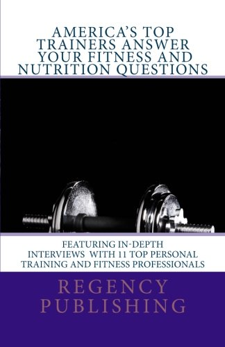 9781469909325: America's Top Trainers Answer Your Fitness and Nutrition Questions: Top Personal Trainers Answer Your Questions