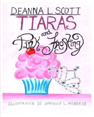 9781469909448: Tiaras and Pink Frosting