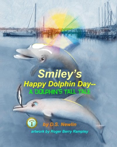 9781469911588: Smiley's Happy Dolphin Day--A Dolphin's Tall Tale