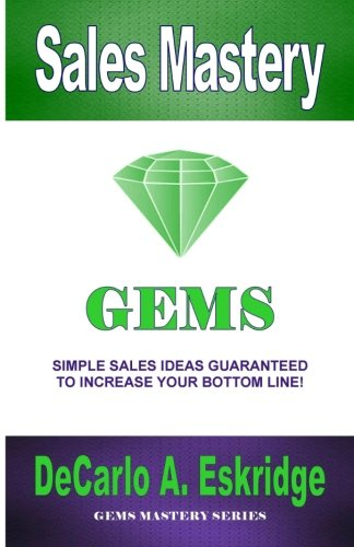 9781469912424: Sales Mastery: Simple Sales Ideas Guaranteed to Increase Your Bottom Line