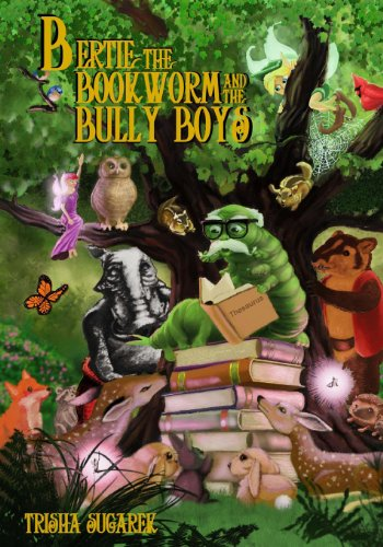 9781469912509: Bertie, the Bookworm and the Bully Boys: Book III of the Fabled Forest Series