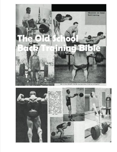 The Old School Back Training Bible: Yarnell, Dave