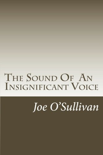 9781469912653: The Sound of an Insignificant Voice: A Look Back of Times Gone Past - But Have They Changed