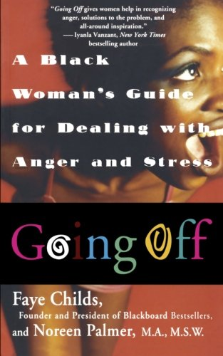 9781469912929: Going Off: A Black Woman's Guide For Dealing With Anger And Stress