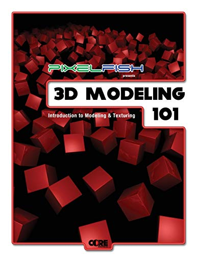 9781469913469: 3D Modeling: 101: Introduction to Modeling & Texturing