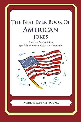 9781469916217: The Best Ever Book of American Jokes: Lots and Lots of Jokes Specially Repurposed for You-Know-Who