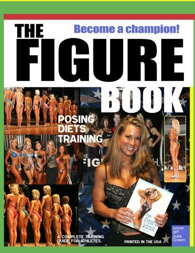 The Figure Book: The Figure Competition Training Guide: Daniel E Burke