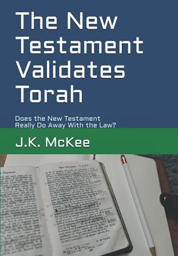 9781469918174: The New Testament Validates Torah: Does the New Testament Really Do Away With the Law?