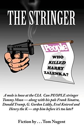 The Stringer: Who Killed Harry Zalenka?: Tom Nugent