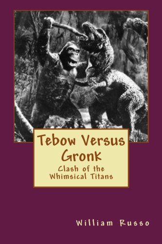 9781469920481: Tebow Versus Gronk: Clash of the Whimsical Titans