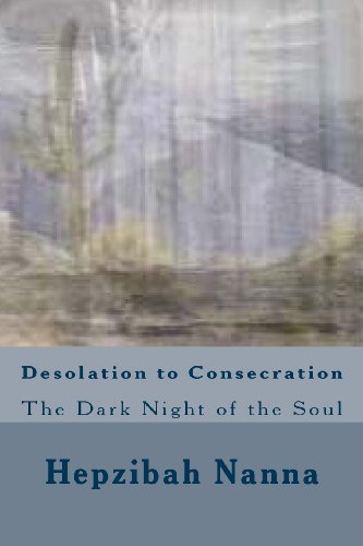 9781469921143: Desolation to Consecration: The Dark Night of the Soul