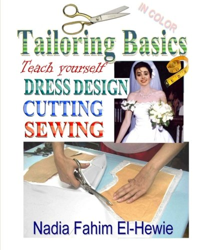 9781469921983: Tailoring Basics: Teach Yourself Dress Design, Cutting, and Sewing (Color)
