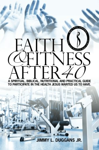 9781469923604: Faith And Fitness After 40