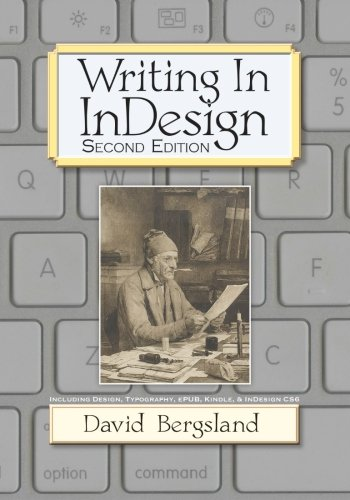 9781469924281: Writing In InDesign, 2nd Edition: Including Design, Typography, ePUB, Kindle, & InDesign CS6